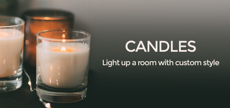 Candles Light up a room with custom style